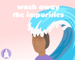 Wash away all the impurities of the mind