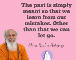 The past is simply meant so that we can learn from our mistakes