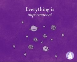 Everything is impermanent