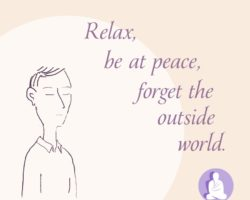 Relax, be at peace, forget the outside world