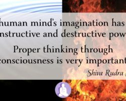 The mind's imagination has both constructive and destructive powers